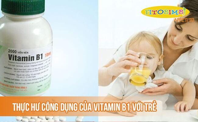 Thực hư công dụng của vitamin B1 đối với trẻ biếng ăn?