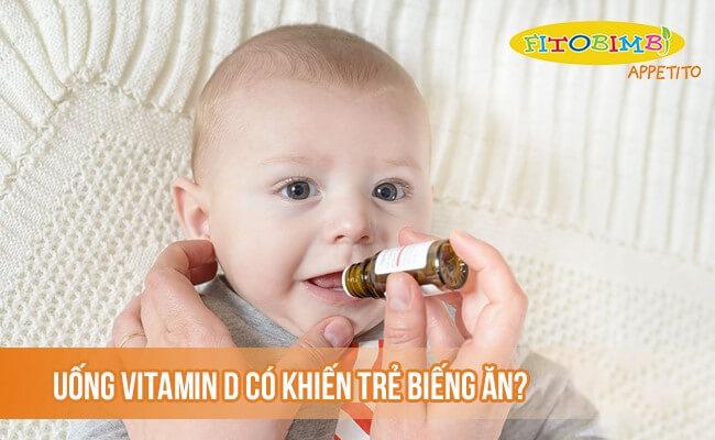 Uống vitamin D trẻ biếng ăn, đúng hay sai?