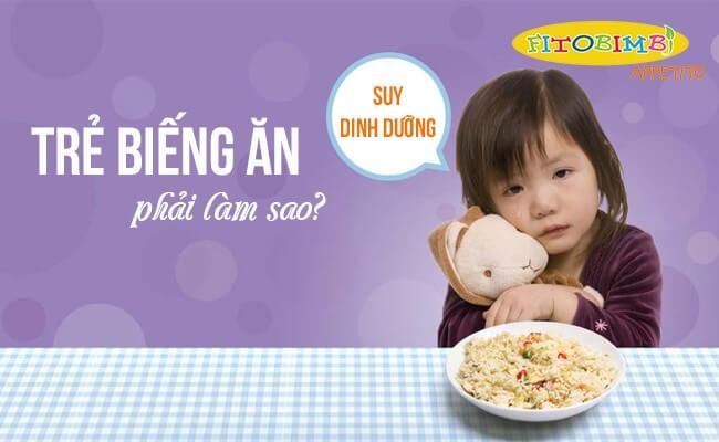 trẻ biếng ăn suy dinh dưỡng phải làm sao