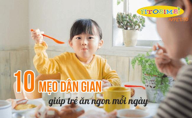 mẹo dân gian giúp trẻ ăn ngon