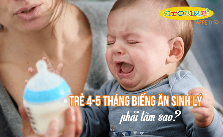 biếng ăn sinh lý ở trẻ 4-5 tháng