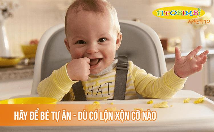 Hãy để bé tự ăn – dù lộn xộn cỡ nào