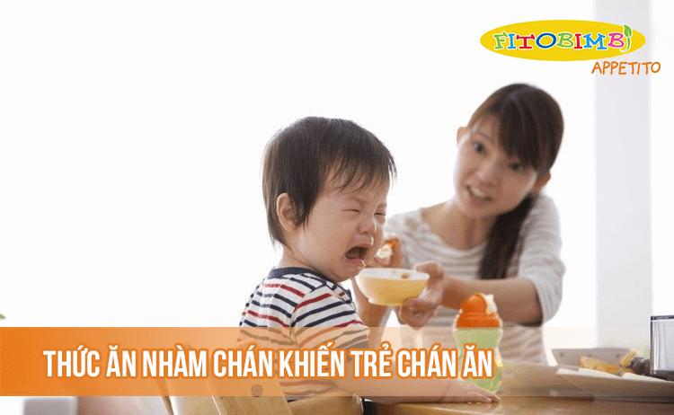 Thức ăn nhàm chán khiến trẻ chán ăn