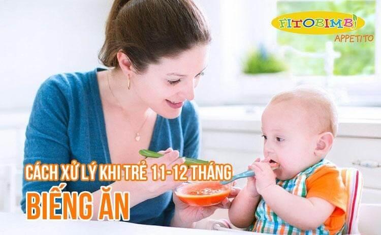 trẻ 11-12 tháng biếng ăn