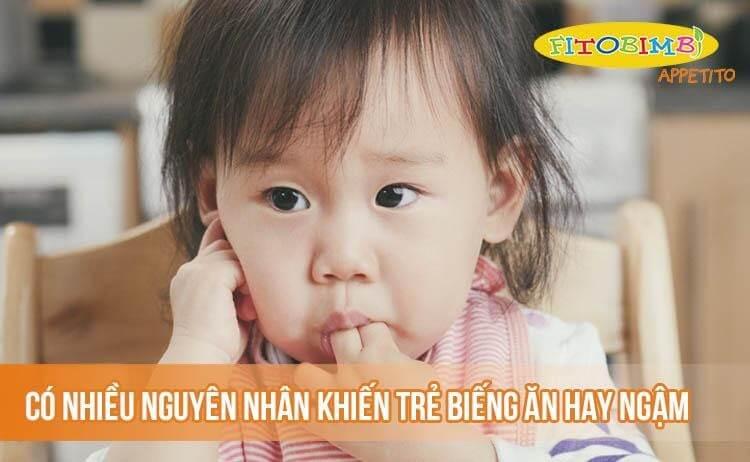 Nguyên nhân khiến bé biếng ăn hay ngậm