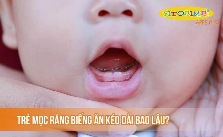 Trẻ mọc răng biếng ăn bao lâu?