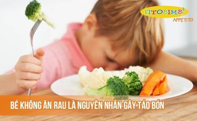 Không ăn rau là một trong các nguyên nhân gây táo bón ở trẻ