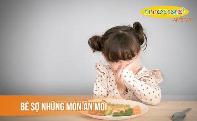 Bé sợ những món ăn mới là nguyên nhân khiến bé biếng ăn