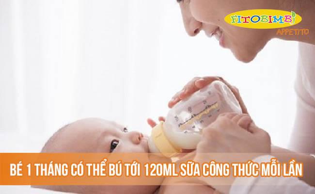 Bé 1 tháng có thể bú tới 120ml sữa công thức mỗi lần