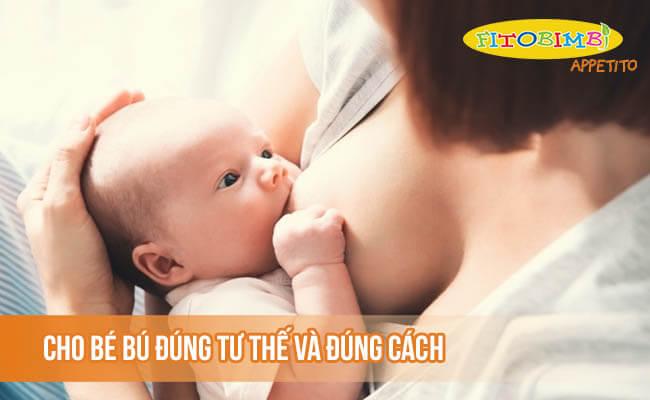 Cho bé bú đúng tư thế và đúng cách