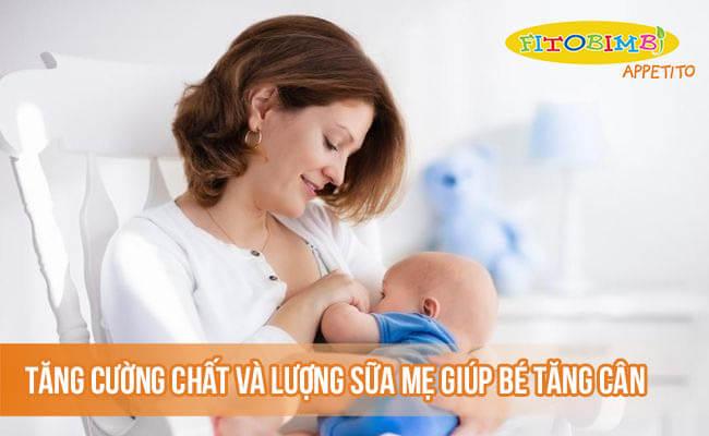 Tăng cường chất và lượng sữa mẹ giúp bé tăng cân