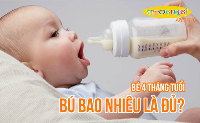 【Hỏi-Đáp】Bé 4 Tháng Bú Bao Nhiêu ml Sữa Là Đủ?