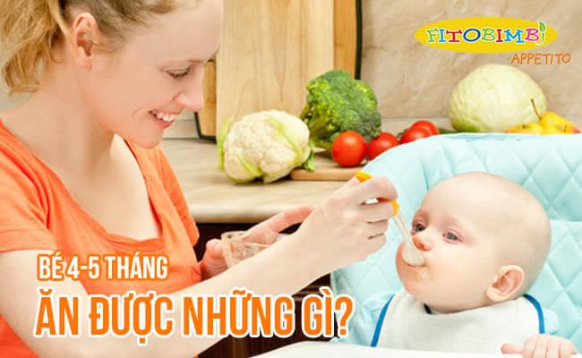 【Hỏi-Đáp】Bé 4-5 Tháng Ăn Được Những Gì Ngoài Sữa Mẹ?