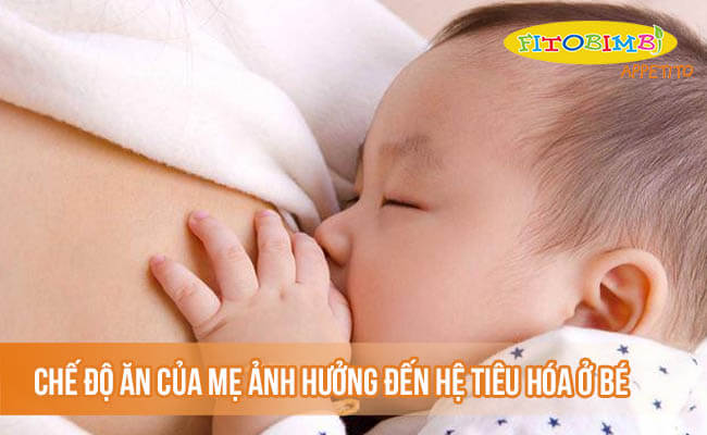 Chế độ ăn của mẹ ảnh hưởng đến hệ tiêu hóa ở bé