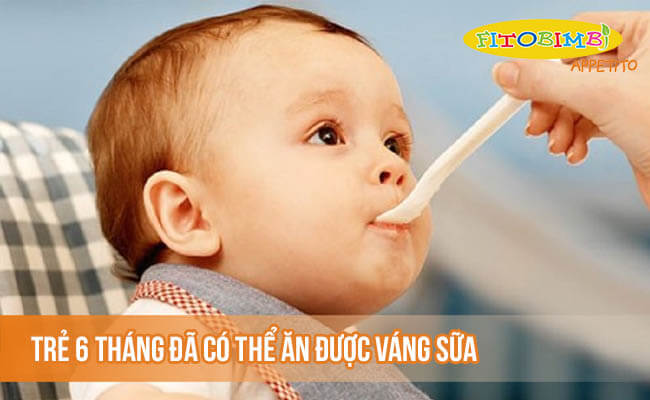 Trẻ 6 tháng đã có thể ăn được váng sữa