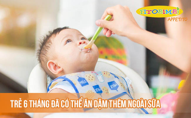 Trẻ 6 tháng đã có thể ăn dặm thêm ngoài sữa mẹ hoặc sữa công thức