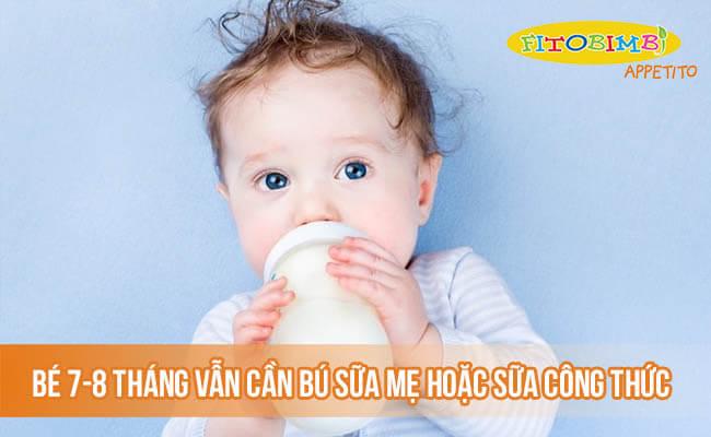 Bé 7-8 tháng vẫn cần bú sữa mẹ hoặc sữa công thức