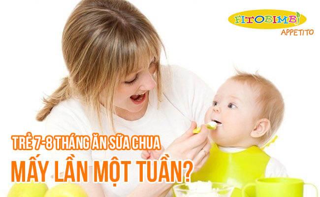 【Hỏi-Đáp】Trẻ 7-8 Tháng Ăn Sữa Chua Mấy Lần 1 Tuần?