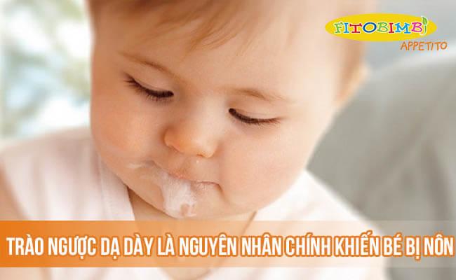 Trào ngược dạ dày là nguyên nhân chính khiến bé bị nôn