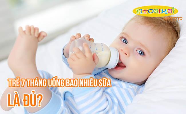 【Hỏi-Đáp】Trẻ 7 Tháng Uống Bao Nhiêu Sữa Là Đủ?