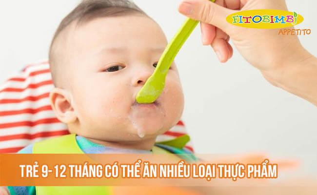 Trẻ 9-12 tháng có thể ăn nhiều loại thực phẩm