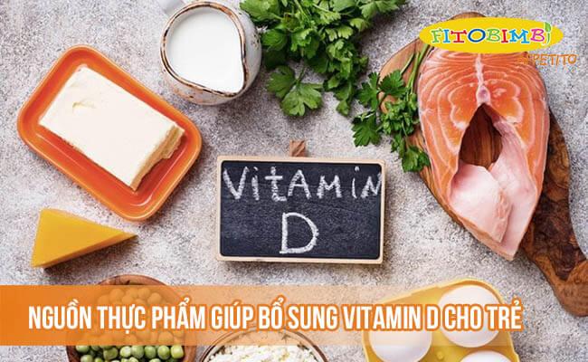 Nguồn thực phẩm giúp bổ sung vitamin D cho trẻ