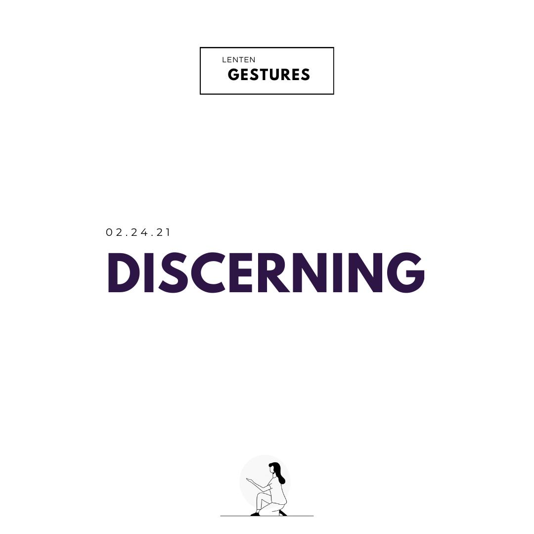 Lenten Gestures - Discerning