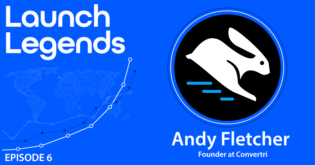 A $750k Launch With Andy Fletcher Of Convertri