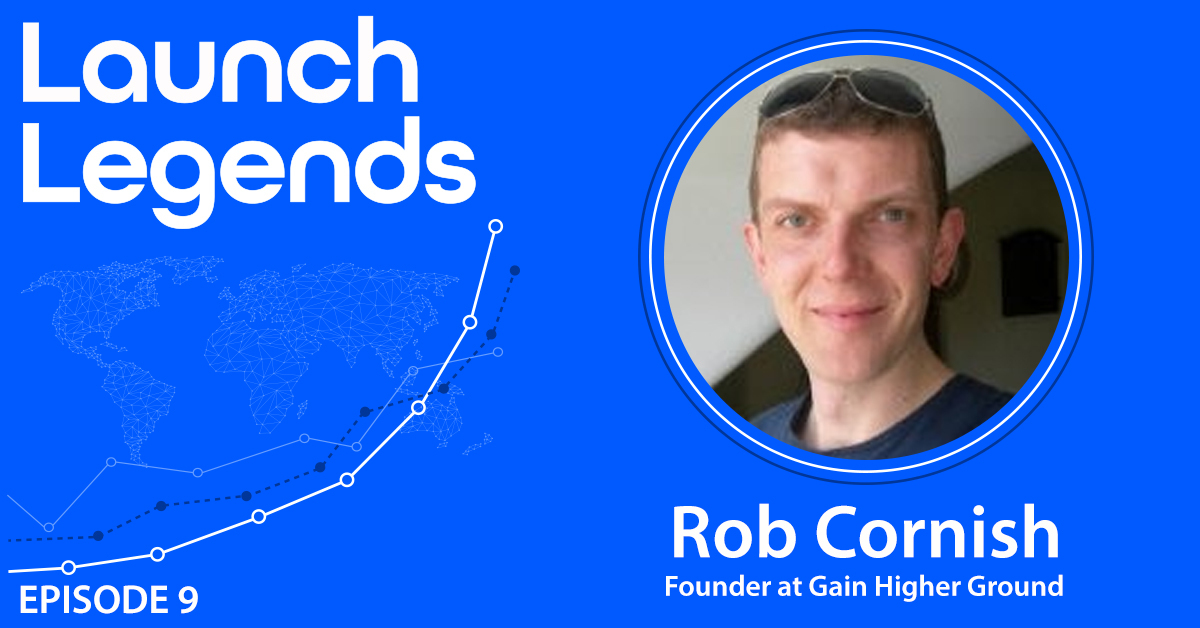 Creating A Buzz Around Your Launch with Rob Cornish Of Gain Higher Ground