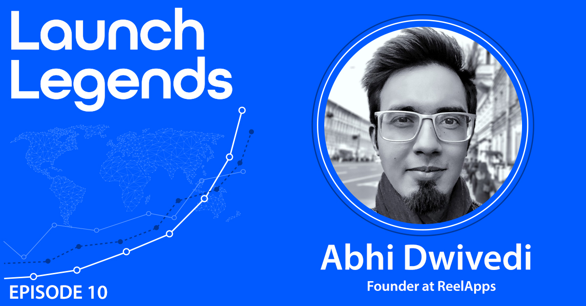 2,000 customers In A Week With Abhi Dwivedi Of ReelApps