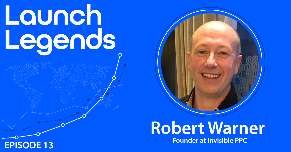 Generating A Million Dollars From Launches With Rob Warner Of Invisible PPC