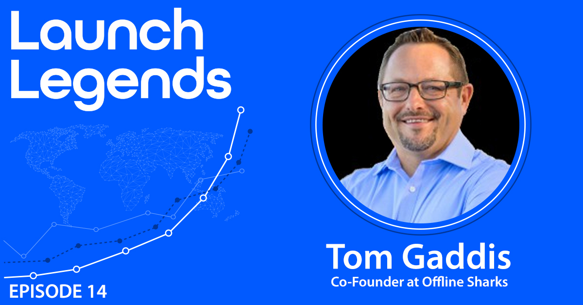 From $100 Per Month To Seven Figures Through Launches With Tom Gaddis Of Offline Sharks