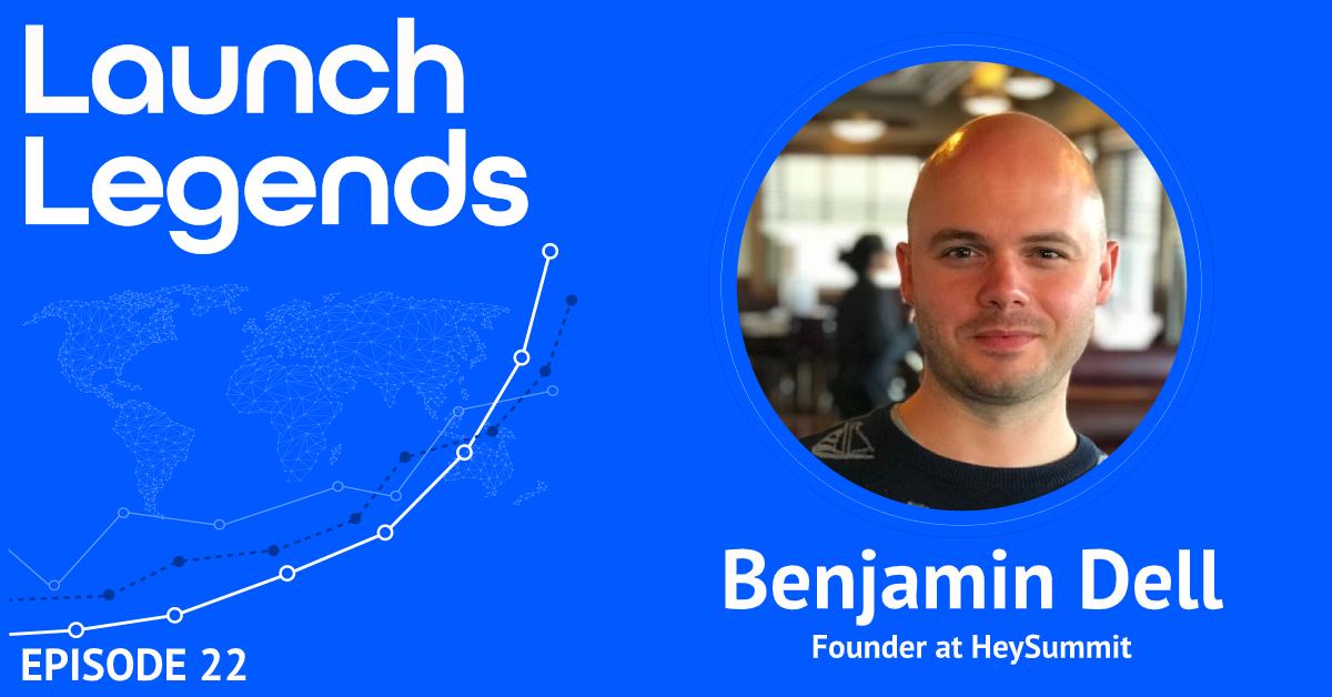 Product Launch Hacks With Benjamin Dell Of HeySummit