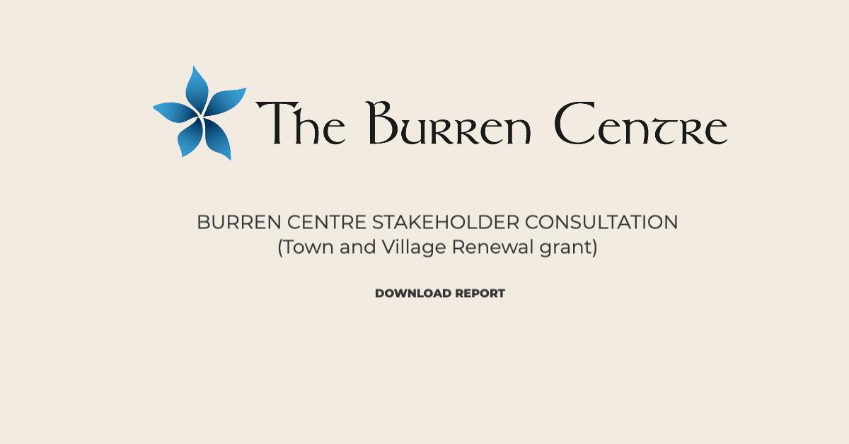 BURREN CENTRE STAKEHOLDER CONSULTATION