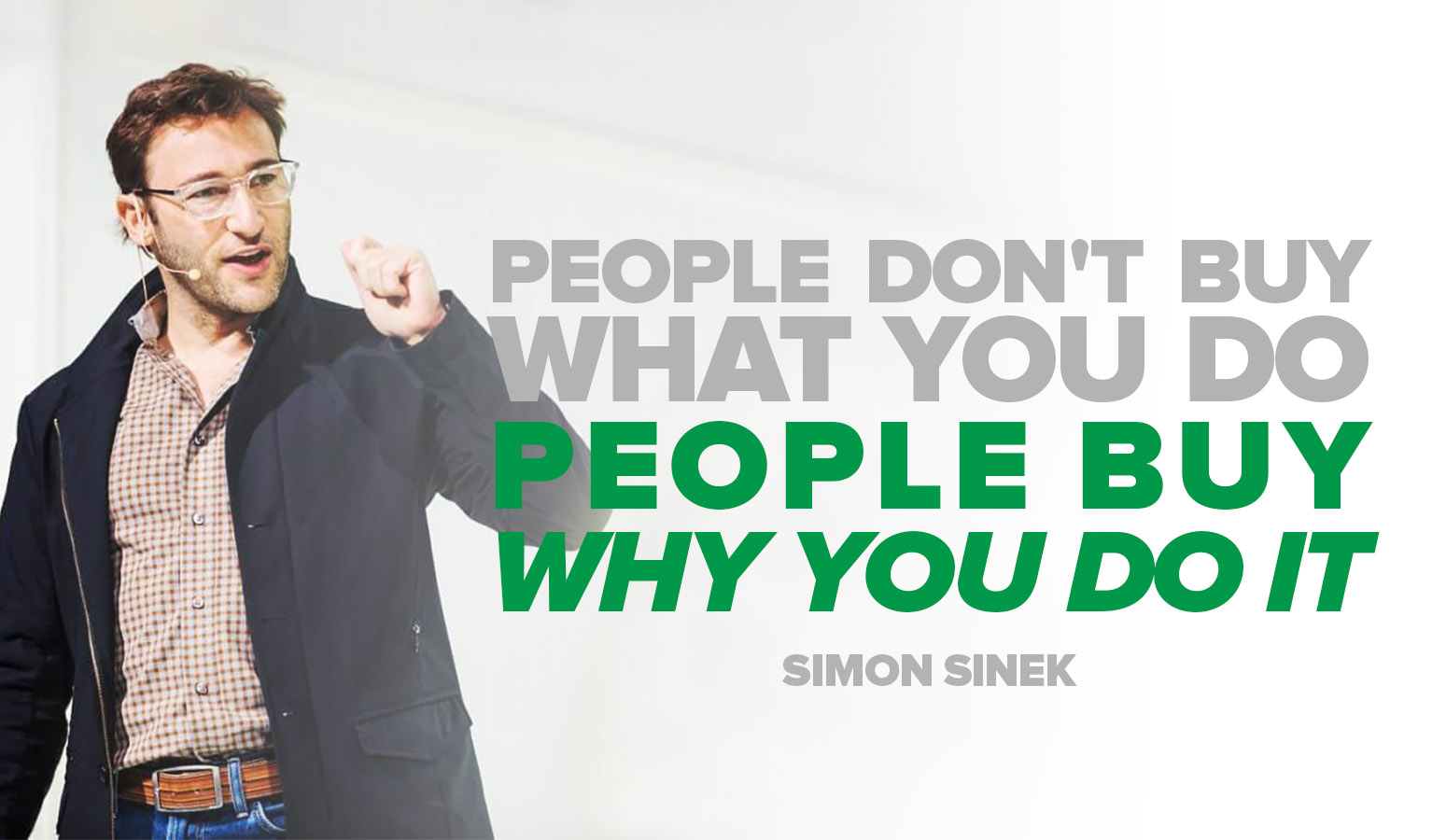 """B2B marketing quote on an image of Author Simon Sinek, Text: """"People don't buy what you do; they buy why you do it."""" - Simon Sinek"""