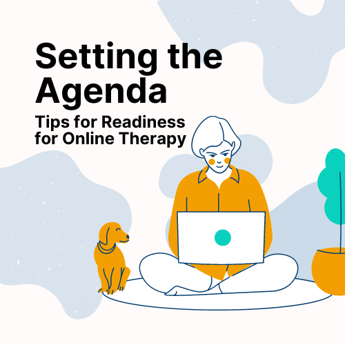 Tips for readiness for Online Therapy - Setting the agenda
