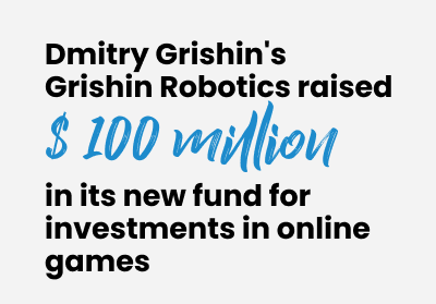 Dmitry Grishin's Grishin Robotics raised $ 100 million in its new fund for investments in online games, food tech and other areas
