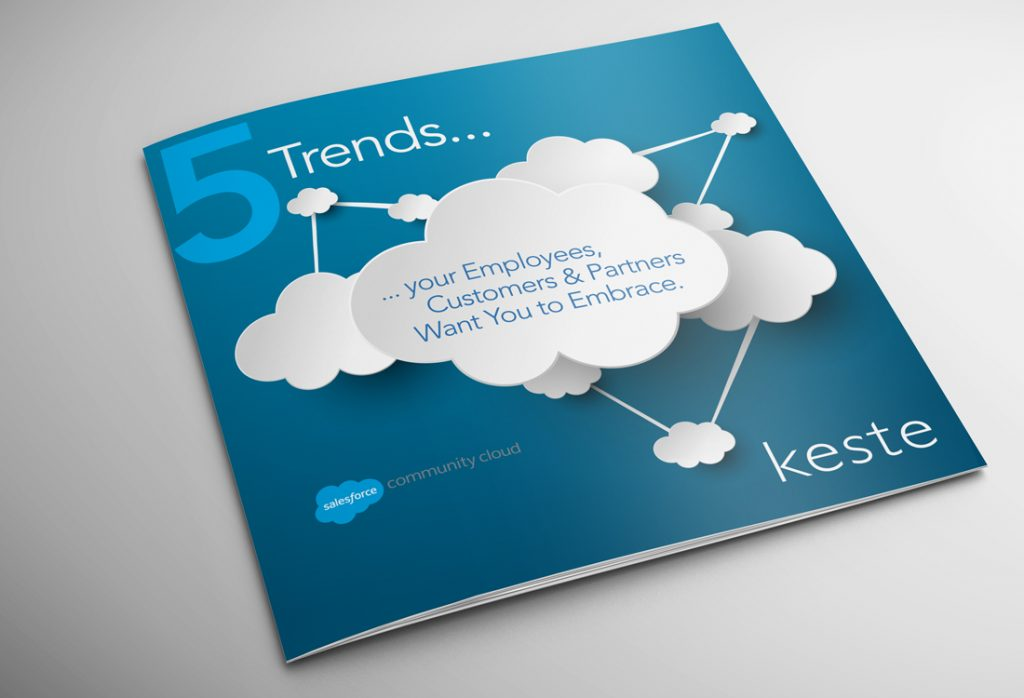 As a Salesforce Consulting Partner Keste wanted an effective way to communicate the 5 trends they feel your employees, Customers & Partners want you to embrace.