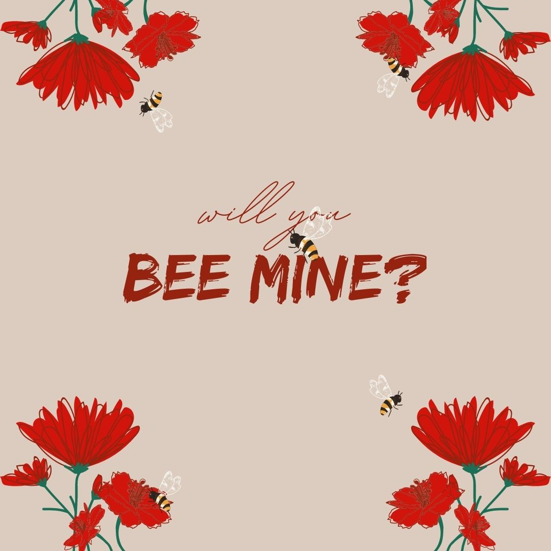 """A postcard with images of illustrated flowers and bees at the corners. At the center is a phrase that says, """"Will you bee mine?"""""""