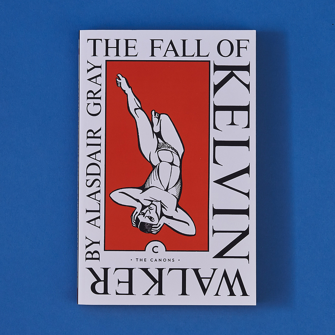 The Fall of Kelvin Walker (this edition Canongate, 2021).