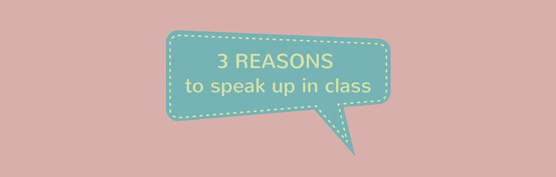 3 Reasons To Overcome Fear and Speak Up In Class