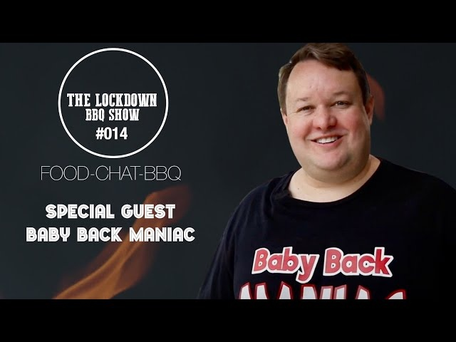 The Lockdown BBQ Show Episode 14 | Special Guest Baby Back Maniac