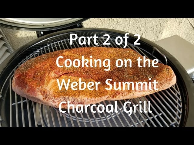 Part 2 of 2 - Cooking low-and-slow, indirect, and direct on the Weber Summit Charcoal Grill