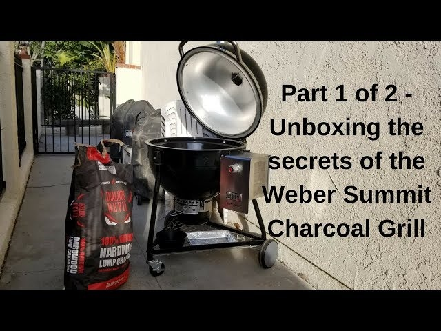 Part 1 of 2 - Unboxing the secrets of the Weber Summit Charcoal Grill