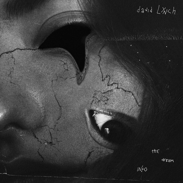Album Cover of David Lynch - Into The Dream. Distorted face in black and white.