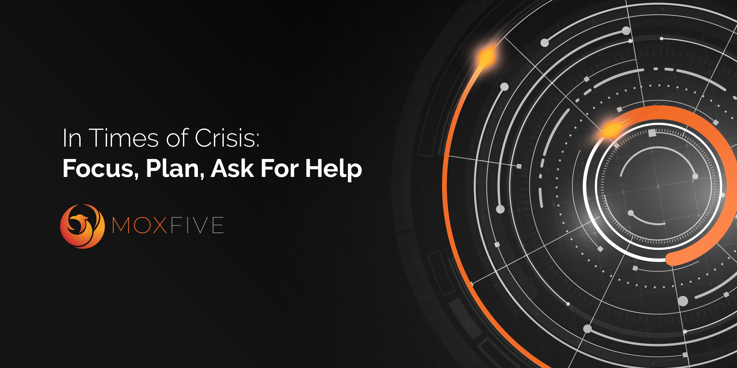 In Times of Crisis: Focus, Plan, Ask for Help