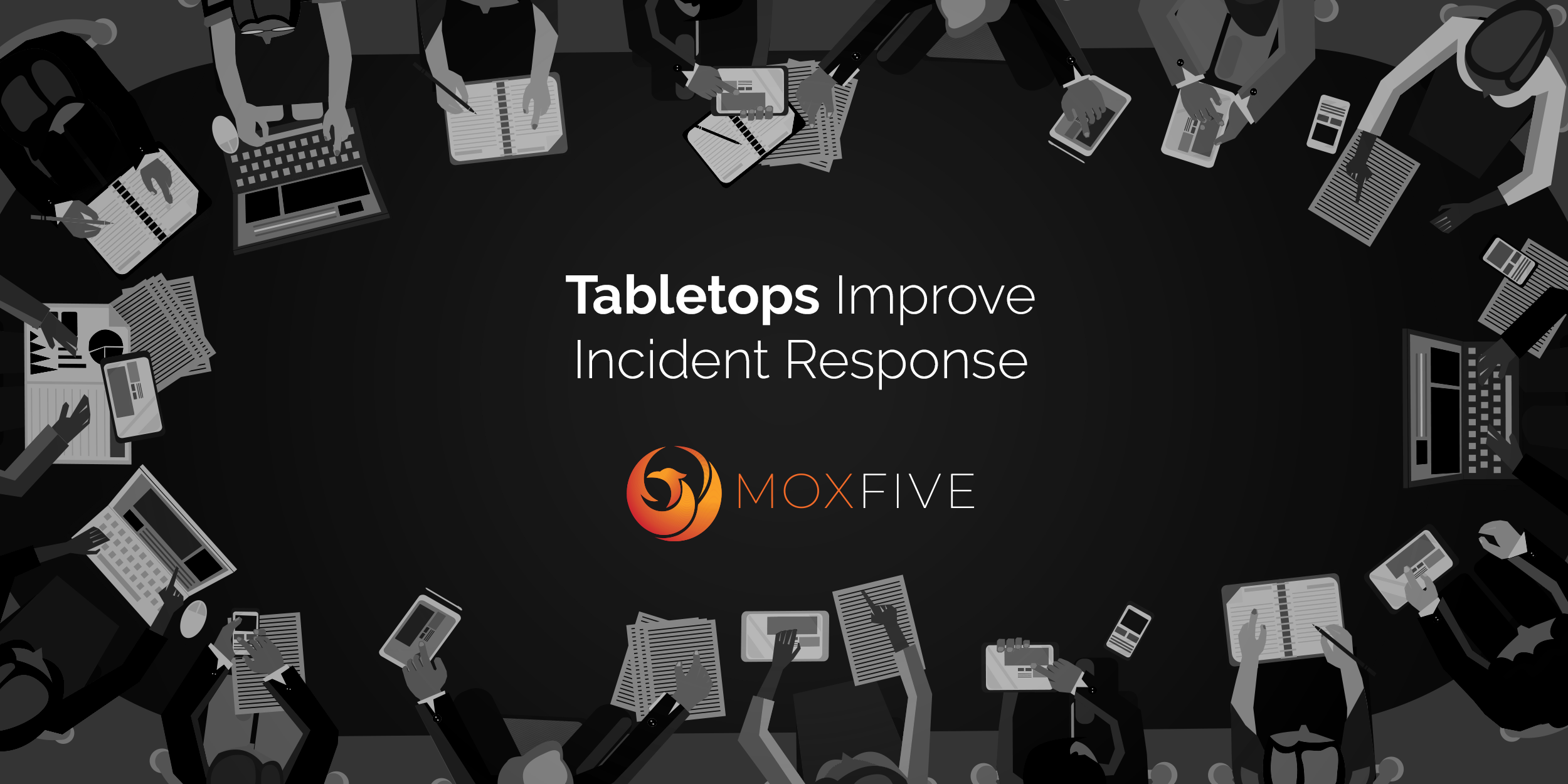 Tabletops Improve Incident Response