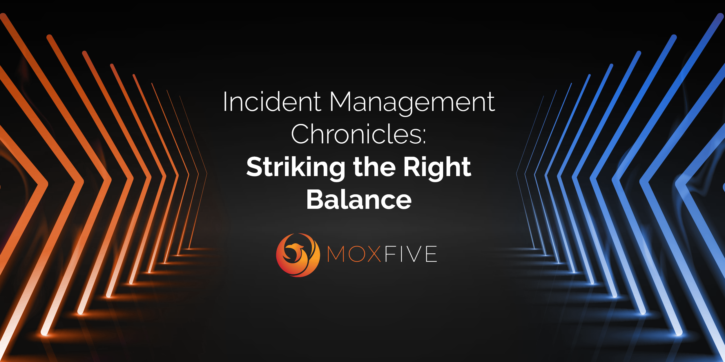 Incident Management Chronicles: Striking The Right Balance