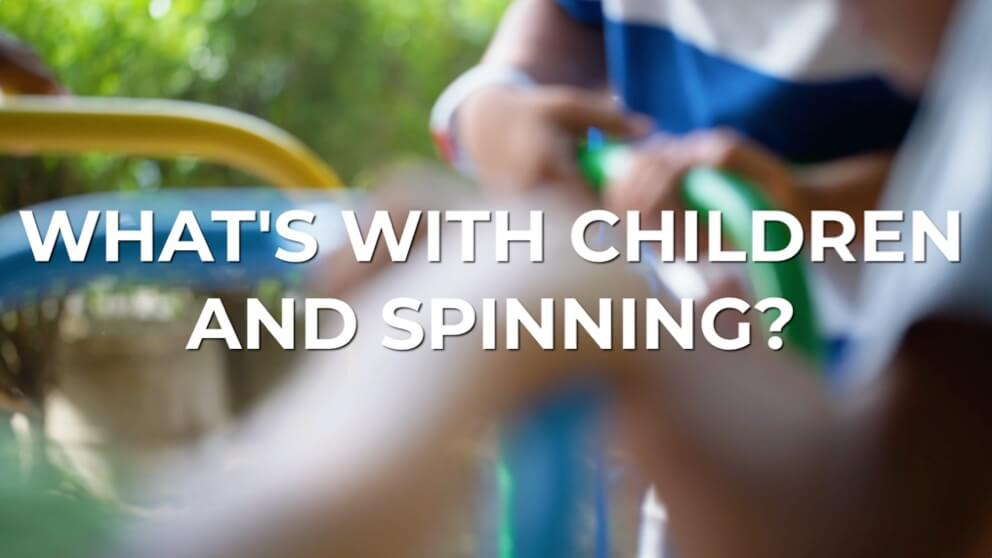 Video about why children love spinning