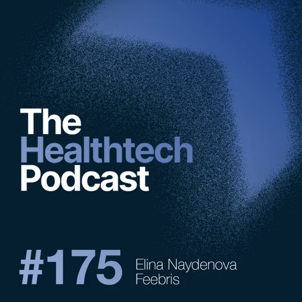 Feebris discuss how to scale remote monitoring on The Health Tech Podcast
